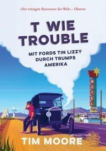 T wie Trouble Tim Moore Titel