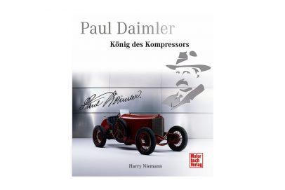 Paul Daimler - König des Kompressors
