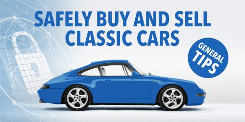 Safely Buy and Sell Classic Cars – General Tips